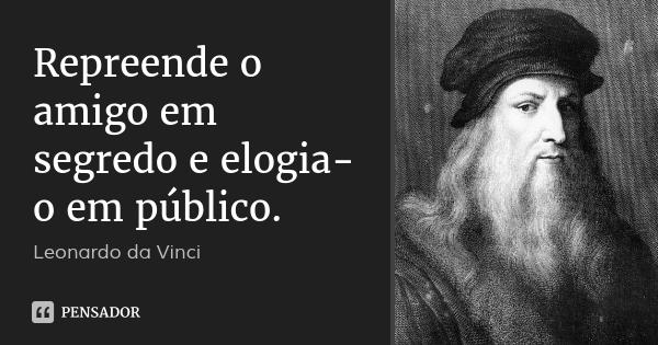 leonardo_da_vinci_repreende_o_amigo_em_segredo_e_elogia_lkrn1e9